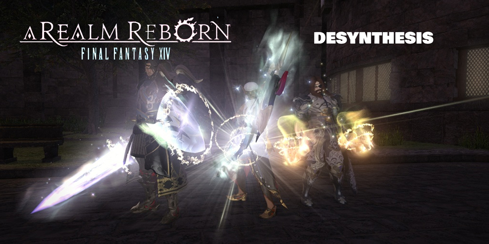 FF14 Desynthesis Guide - The best path to get the best materials!