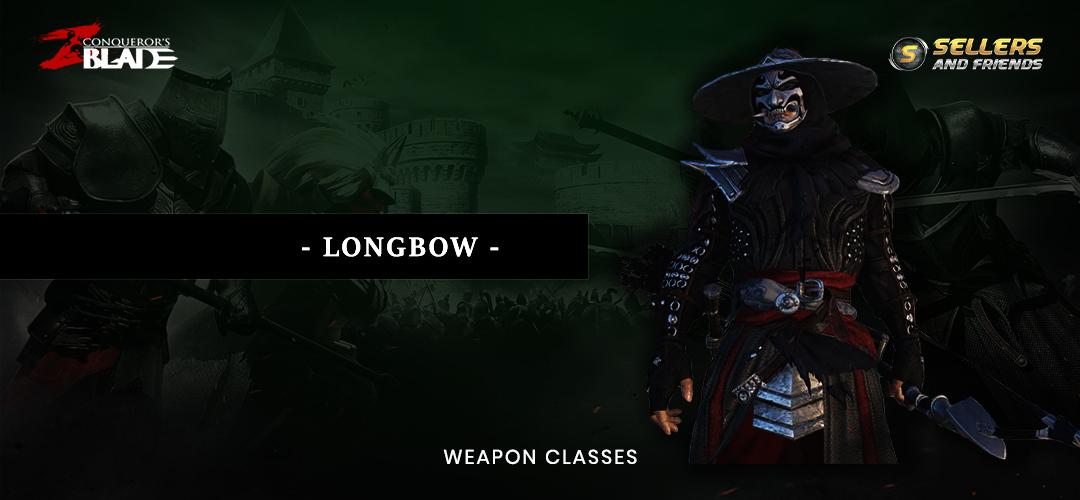 conquerors blade longbow jun